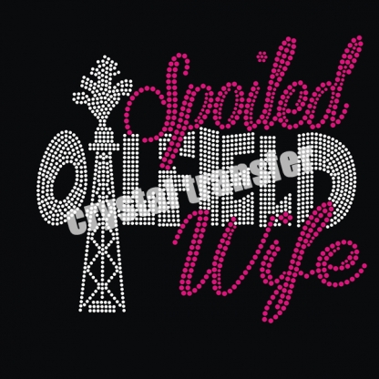Oilfield Spoiled Wife Custom Rhinestone Transfers