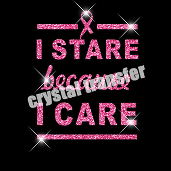 I Stare Because I Care Glitter Transfers Iron on For Garment